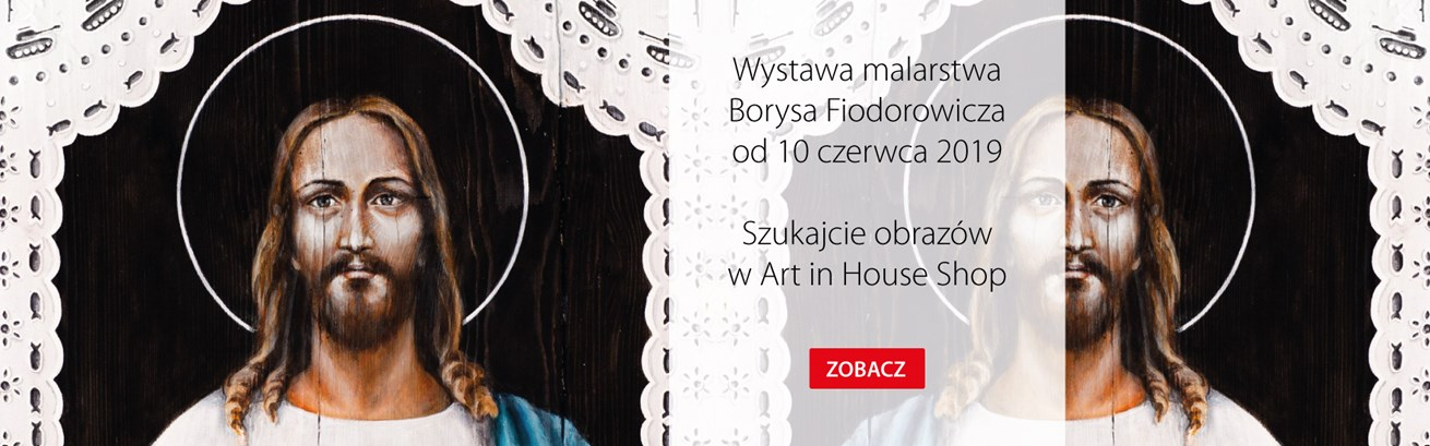 Wystawa malarstwa Borysa Fiodorowicza w Galerii Art in House